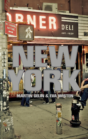 New York / Martin Gelin & Eva Wisten.