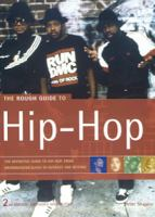 The rough guide to hip-hop : [the definitive guide to hip-hop, from Grandmaster Flash to Outkast and beyond] / by Peter Shapiro