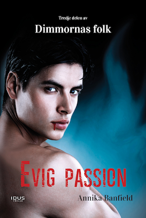 Evig passion / Annika Banfield.