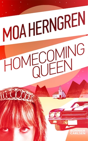 Homecoming Queen [Elektronisk resurs] / Moa Herngren.