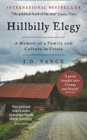Hillbilly elegy : a memoir of a family and culture in crisis / J. D. Vance