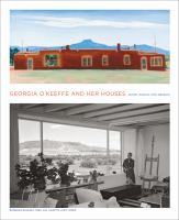 Georgia O'Keeffe and her houses