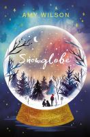 Snowglobe / Amy Wilson ; illustrated by Helen Crawford-White.