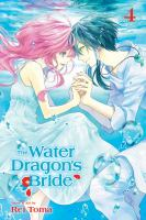 The water dragon's bride: Vol. 4 / /