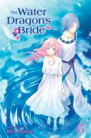 The water dragon's bride: Vol. 5 / /