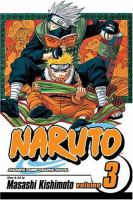 Naruto: Vol. 3, Bridge of courage / [English adaptation: Jo Duffy ; translation: Katy Briggs]