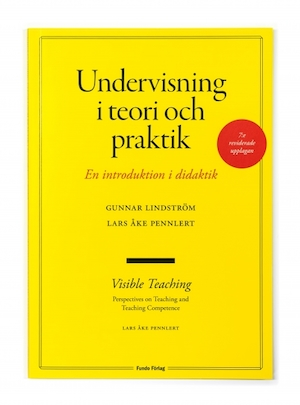 Undervisning i teori och praktik : en introduktion i didaktik / Gunnar Lindström, Lars Åke Pennlert. Visible teaching : perspectives on teaching and teaching competence / Lars Åke Pennlert.