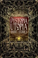Dystopia Utopia Short Stories