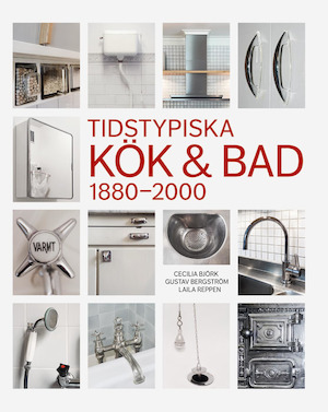 Tidstypiska kök & bad 1880-2000
