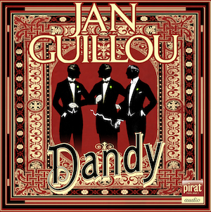 Dandy [Ljudupptagning] / Jan Guillou.